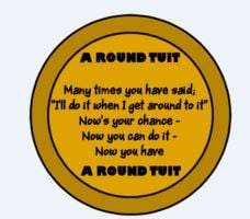 Click image for larger version.  Name:Round Tuit.JPG Views:12 Size:18.0 KB ID:188894