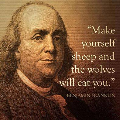 Click image for larger version.  Name:Make-yourselves-sheep-and-the-wolves-will-eat-you..jpg Views:67 Size:36.1 KB ID:240700