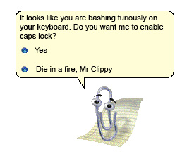 Click image for larger version.  Name:mr-clippy-angry.jpg Views:2021 Size:21.6 KB ID:27620