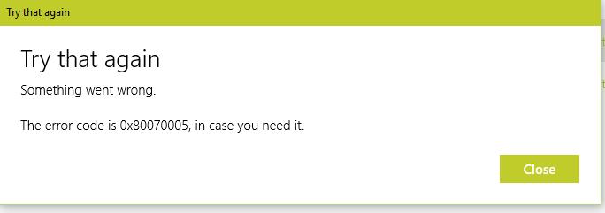 Error 0x80070005 Solved - Windows 10 Forums