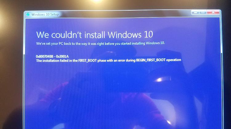 Can't upgrade Windows 7 to Windows 10. Getting 800704B8 3001A-20190516_101644.jpg