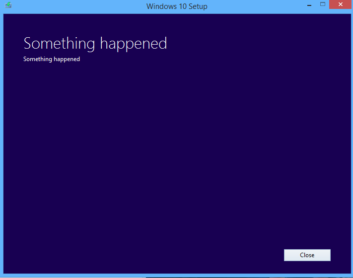 Something happened, Windows 10 installation has failed error