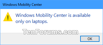 Name:  Windows_Mobility_Center_is_available_only_on_laptops.png Views: 3152 Size:  6.2 KB