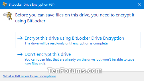 Name:  BitLocker_Before_you_can_sace_files_on_this_drive.png Views: 3676 Size:  18.8 KB