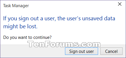 Name:  Task_Manager_Sign_out.png Views: 78296 Size:  8.1 KB