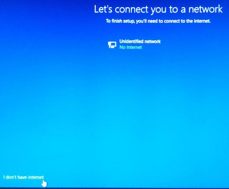 Clean Install Windows 10-i_dont_have_internet.jpg