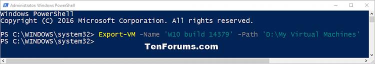 Export Hyper-V Virtual Machine in Windows 10-export_hyper-v_virtual_machine_powershell-1.png