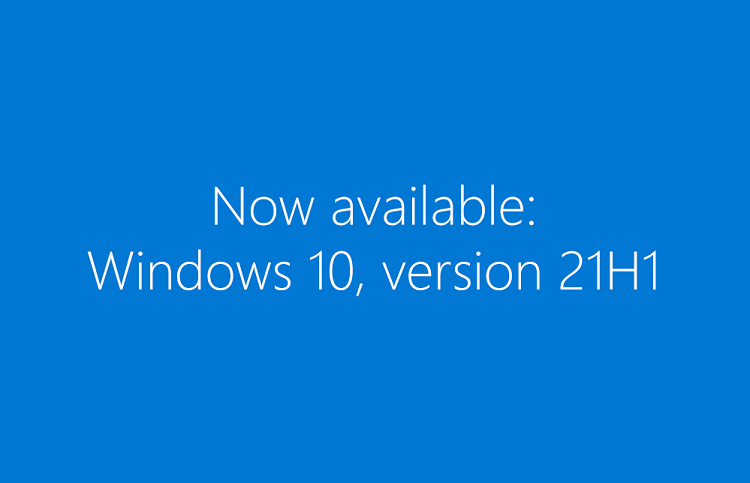 How to get the Windows 10 May 2021 Update version 21H1-now-available-21h1.png
